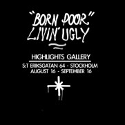 Born Poor Livin' Ugly show in Stockholm