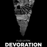 DEVORATION : A series of new works by FUZI UVTPK
